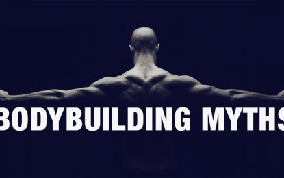 6 Bodybuilding Myths Debunked